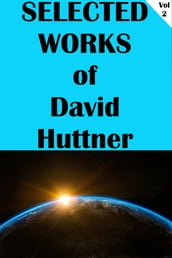 Selected Works of David Huttner Volume 2