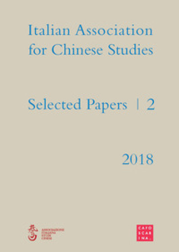 Selected papers. Italian association for chinese studies. 2. - T. Pellin | Rochesterscifianimecon.com