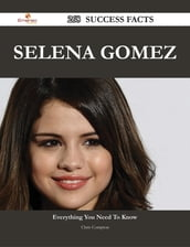 Selena Gomez 268 Success Facts - Everything you need to know about Selena Gomez