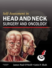 Self-Assessment in Head and Neck Surgery and Oncology E-Book