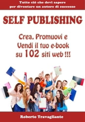 Self Publishing - Crea, Promuovi e Vendi il tuo e-book su 102 siti web!