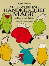 Self-Working Handkerchief Magic