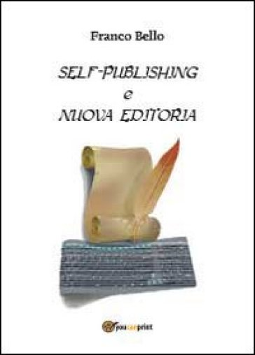 Self-publishing e nuova editoria - Franco Bello |