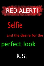 Selfie and the desire for the perfect look