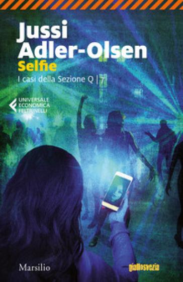 Selfie. I casi della sezione Q. 7. - Jussi Adler-Olsen |