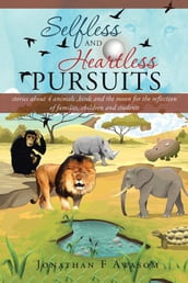 Selfless and Heartless Pursuits