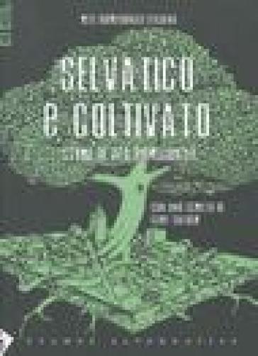 Selvatico e coltivato. Storie di vita bioregionale - Rete bioregionale italiana  