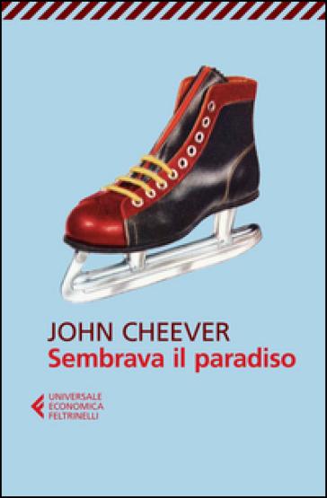 Sembrava il paradiso - John Cheever |