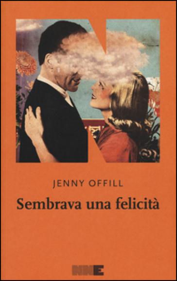 Sembrava una felicità - Jenny Offill |