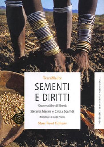 Sementi e diritti. Grammatiche di libertà - Cinzia Scaffidi | Thecosgala.com