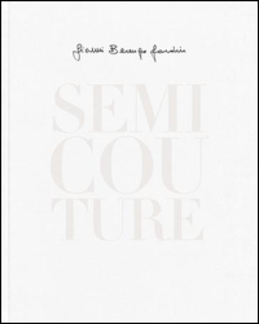 Semi Couture. Ediz. italiana e inglese - Gianni Berengo Gardin |