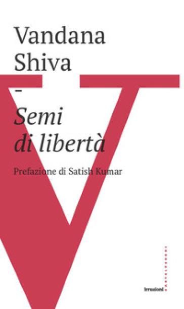 Semi di libertà - Vandana Shiva |