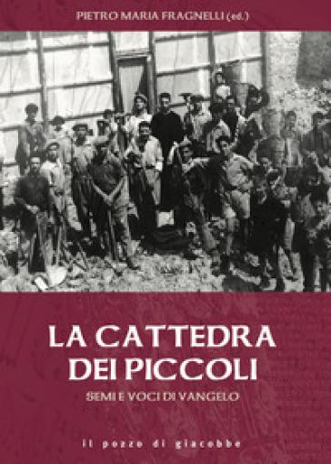 Semi e voci di Vangelo. La cattedra dei piccoli - Pietro Maria Fragnelli | Ericsfund.org