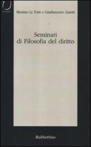 Seminari di filosofia del diritto. Categorie del dibattito contemporaneo - Gianfrancesco Zanetti | Rochesterscifianimecon.com