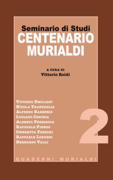 Seminario di studi centenario Murialdi - V. Roidi |