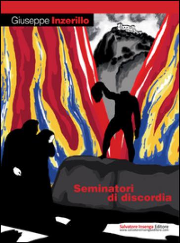 Seminatori di discordia - Giuseppe Inzerillo |