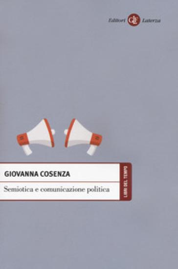 Semiotica e comunicazione politica - Giovanna Cosenza |