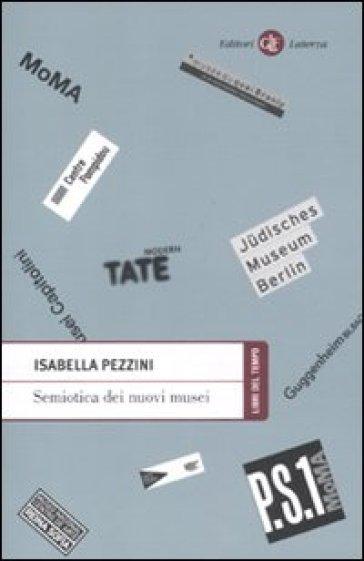 Semiotica dei nuovi musei - Isabella Pezzini  