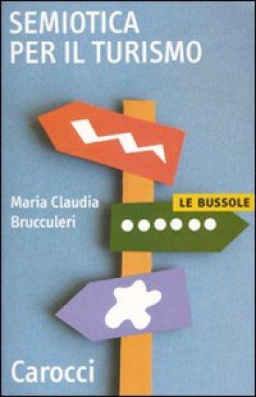 Semiotica del turismo - M. Claudia Brucculeri |