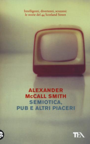 Semiotica, pub e altri piaceri - Alexander McCall Smith   Kritjur.org