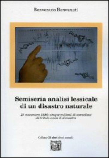 Semiseria analisi lessicale di un disastro naturale - Benvenuto Benvenuti |