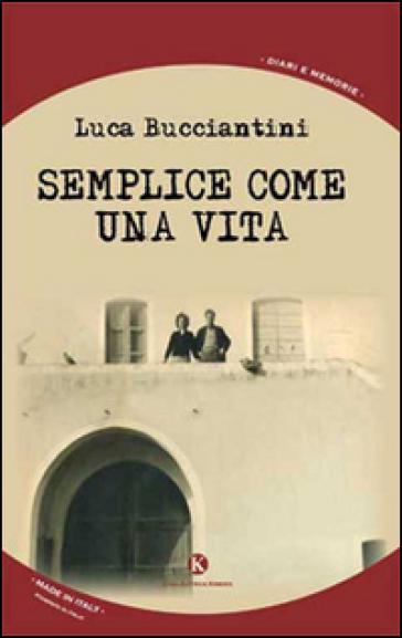 Semplice come una vita - Luca Bucciantini   Jonathanterrington.com