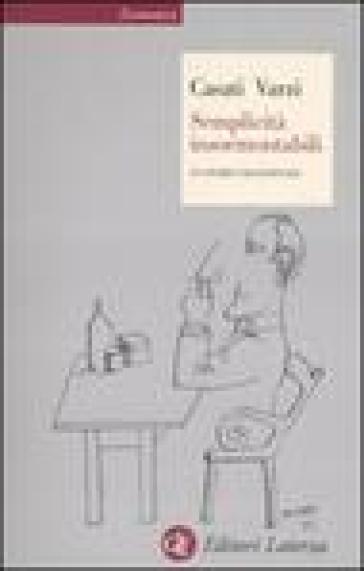 Semplicità insormontabili. 39 storie filosofiche - Roberto Casati | Rochesterscifianimecon.com