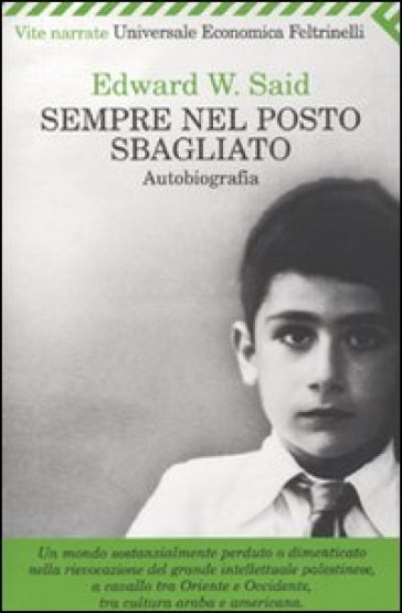 Sempre nel posto sbagliato. Autobiografia - Edward W. Said pdf epub