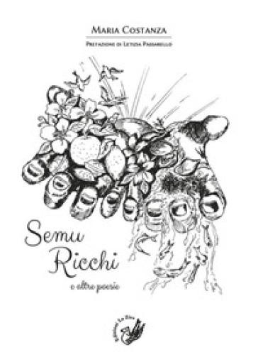Semu ricchi e altre poesie. Testo siciliano a fronte - Maria Costanza  