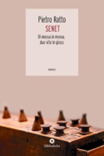 Senet. Di mossa in mossa, due vite in gioco - Pietro Ratto |