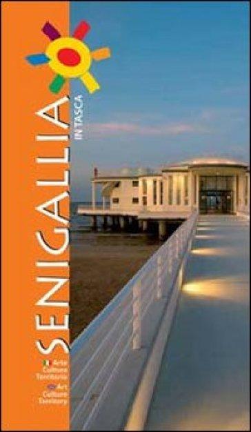 Senigallia in tasca. Arte cultura territorio. Ediz. italiana e inglese - Nicola Mallucci  