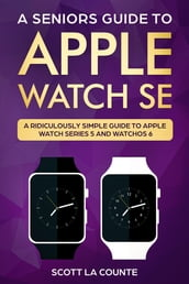 A Seniors Guide To Apple Watch SE