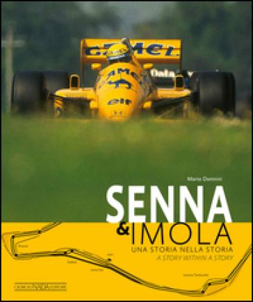 Senna & Imola. Una storia nella storia. Ediz. italiana e inglese - Mario Donnini | Thecosgala.com