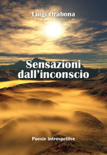 Sensazioni dall'inconscio - Luigi Orabona   Kritjur.org