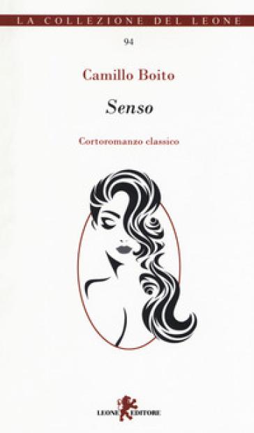 Senso. Controromanzo classico - Camillo Boito | Jonathanterrington.com