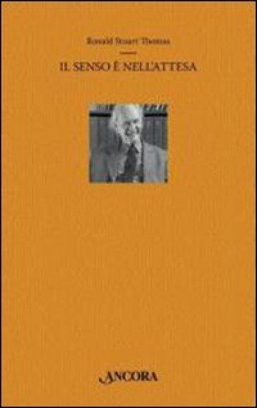 Senso è nell'attesa (Il) - Ronald S. Thomas | Kritjur.org