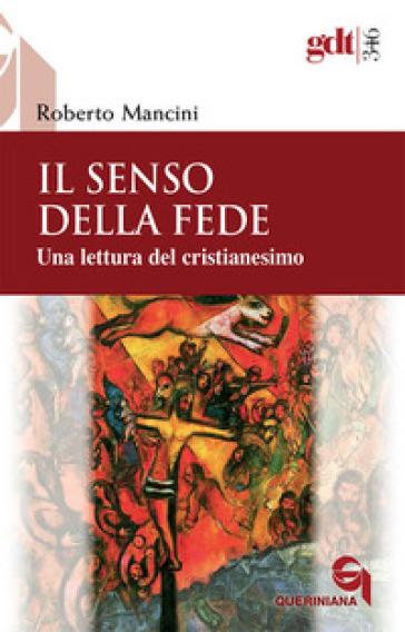Senso della fede. Una lettura del cristianesimo (Il) - Roberto Mancini  