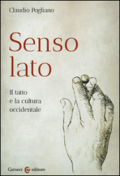 Senso lato. Il tatto e la cultura occidentale