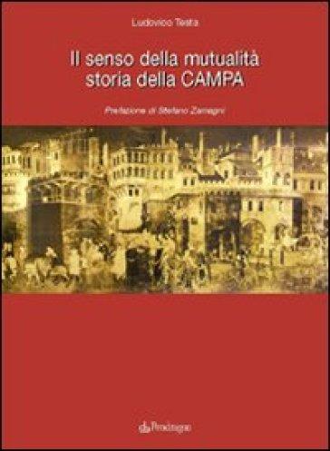 Senso della mutualità. Storia della campa (Il) - Ludovico Testa   Kritjur.org