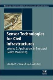 Sensor Technologies for Civil Infrastructures: Applications in Structural Health Monitoring
