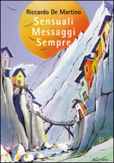 Sensuali messaggi sempre - Riccardo De Martino | Kritjur.org
