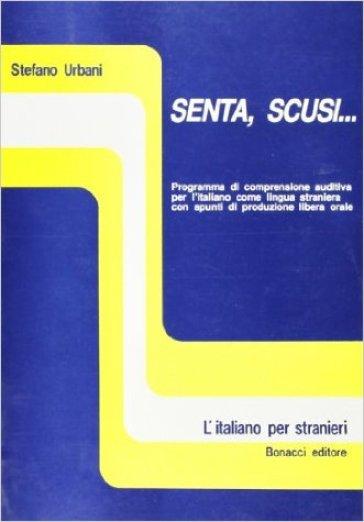 Senta, scusi... Con manuale di lavoro - Stefano Urbani |