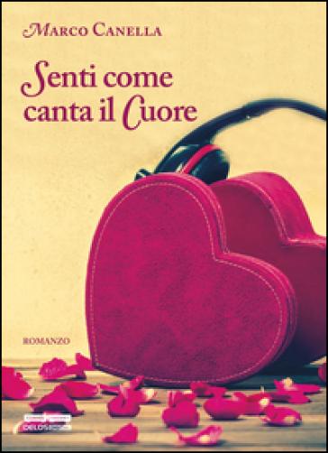 Senti come canta il cuore - Marco Canella |