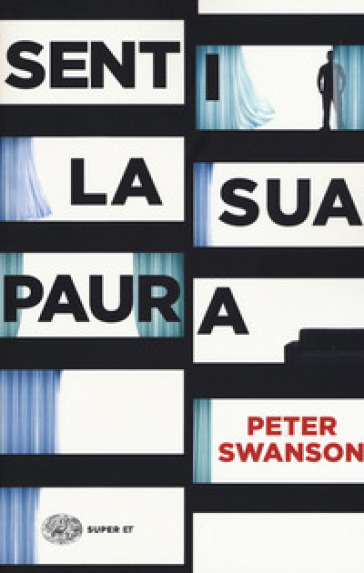 Senti la sua paura - Peter Swanson |