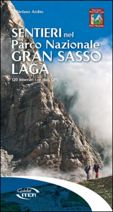Sentieri nel Parco Nazionale Gran Sasso-Laga. 120 itinerari con dati GPS - Stefano Ardito | Thecosgala.com