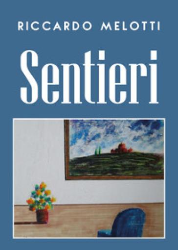 Sentieri - Riccardo Melotti |