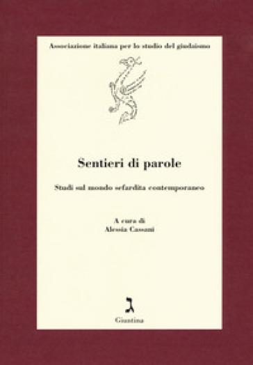 Sentieri di parole. Studi sul mondo sefardita contemporaneo - A. Cassani |