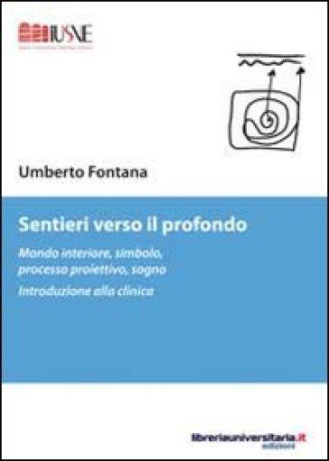 Sentieri verso il profondo - Umberto Fontana |