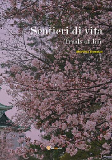 Sentieri di vita. (Trails of life) - Martina Bressan | Kritjur.org