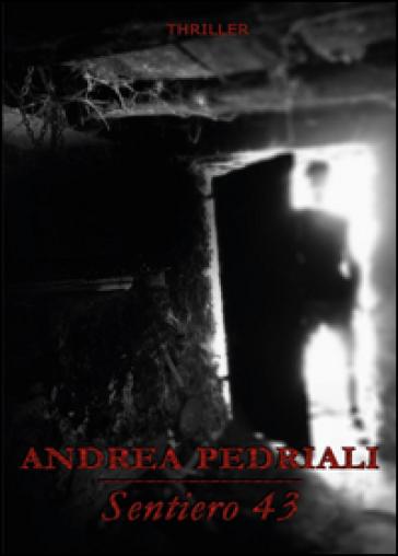 Sentiero 43 - Andrea Pedriali  